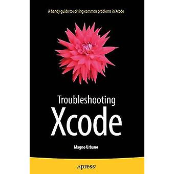 Troubleshooting Xcode - 2015 by Magno Urbano - 9781484215616 Book