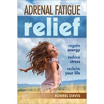 Adrenal Fatigue Relief - Regain Energy - Reduce Stress - Reclaim Your