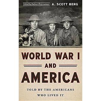 World War I and America - Told by the Americans Who Lived it - The Libr