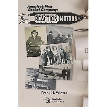 America's First Rocket Company - Reaction Motors - Inc. by Frank H. Wi