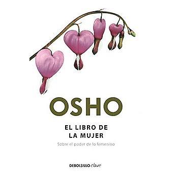 El Libro de La Mujer / The Book of Women by Osho - 9788499089003 Book
