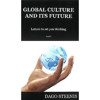 Global Culture & its Future by Dago Steenis - 9789461534002 Book