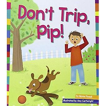 Don't Trip - Pip! by Marie Powell - Amy Cartwright - 9781607535805 Bo