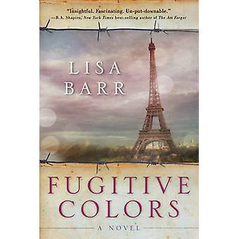 Fugitive Colors - A Novel by Lisa Barr - 9781628725179 Book