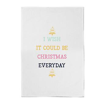 I Wish It Could Be Christmas Everyday Cotton Tea Towel