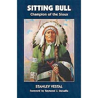 Sitting Bull Champion of the Sioux by Vestal & Stanley