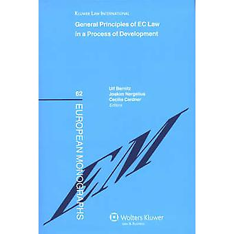 General Principles of EC Law in a Process of Development by BernitzNergeliusCardner