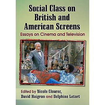 Social Class on British and American Screens - Essays on Cinema and Te