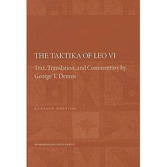 Taktika of Leo VI  Revised Edition 2e by George T Dennis