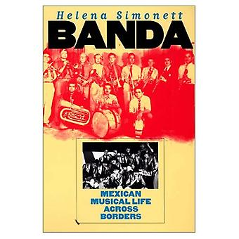 Banda: Mexican Musical Life Across Borders