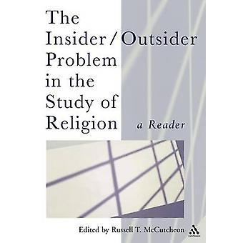 The InsiderOutsider Problem in the Study of Religion by McCutcheon & Russell
