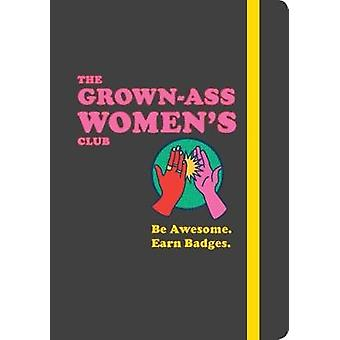 GrownAss Womens Club by Meredith Haggerty