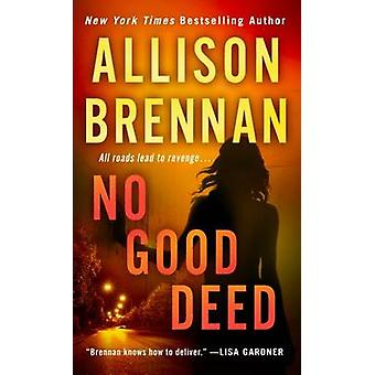 No Good Deed by Allison Brennan - 9781250064332 Book