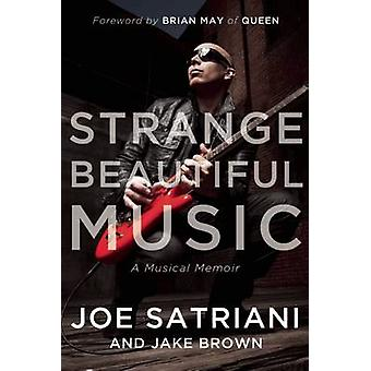 Strange Beautiful Music - A Musical Memoir by Joe Satriani - Jake Brow