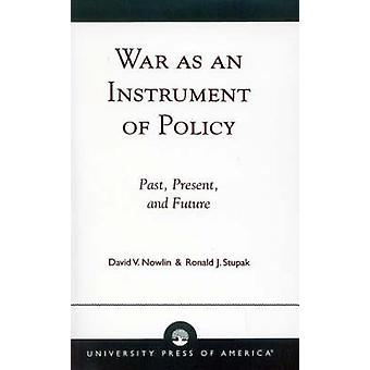 WAR AS AN INSTRUMENT OF POLIC PB di Nowlin & David V.