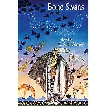 Bone Swans Stories by Cooney & C. S. E.