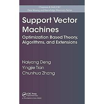 Support Vector Machines  Optimization Based Theory Algorithms and Extensions by Deng & Naiyang