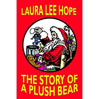 The Story of a Plush Bear by Hope & Laura Lee
