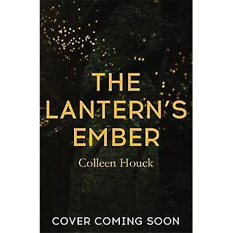 The Lantern's Ember by Colleen Houck - 9781473693586 Book