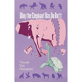 Why the Elephant Has No Butt by Onwueme & Osonye Tess
