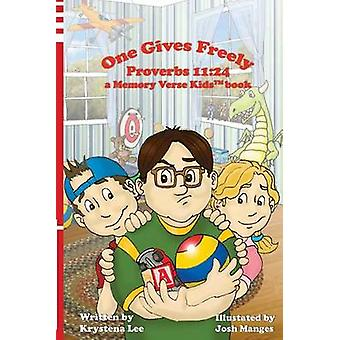 One Gives Freely  Proverbs 1124 a Memory Verse Kids book by Lee & Krystena