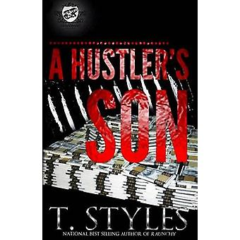 A Hustlers Son The Cartel Publications Presents by Styles & T.