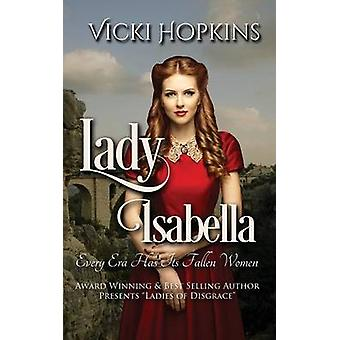 Lady Isabella by Hopkins & Vicki