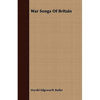 War Songs of Britain by Butler & Harold Edgeworth