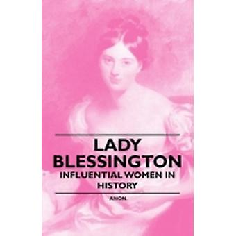 Lady Blessington  Influential Women in History by Anon