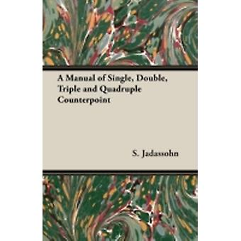 A Manual of Single Double Triple and Quadruple Counterpoint by Jadassohn & S.