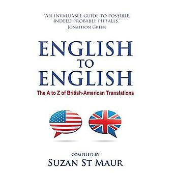 English to English  The A to Z of BritishAmerican Translations by St Maur & Suzan