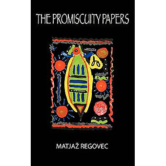 The Promiscuity Papers by Regovec & Matja