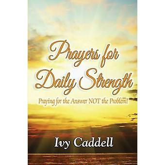 Prayers for Daily Strength by Caddell & Ivy