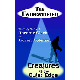The Unidentified  Creatures of the Outer Edge by Clark & Jerome