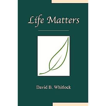 Life Matters by Whitlock & David B.