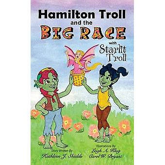 Hamilton Troll and the Big Race by Shields & Kathleen J