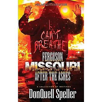 Ferguson Missouri After The Ashes by Speller & DonQuell