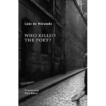 Who Killed the Poet by Miranda & Luis de