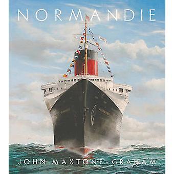 Normandie - France's Legendary Art Deco Ocean Liner by John Maxtone-Gr