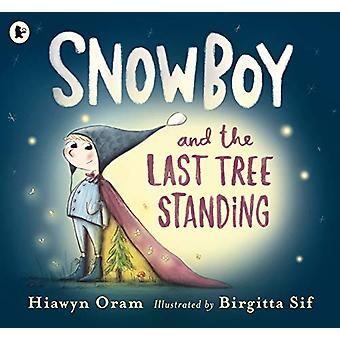 Snowboy and the Last Tree Standing by Hiawyn Oram - 9781406373523 Book