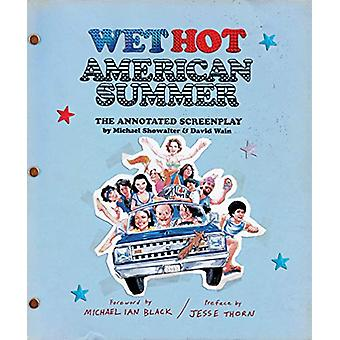 Wet Hot American Summer - The Annotated Screenplay by David Wain - 978