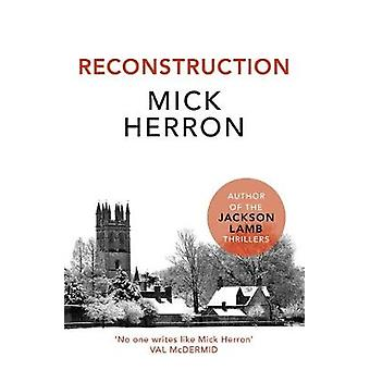 Reconstruction by Mick Herron - 9781473647084 Book