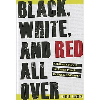 Black - White - and Red All Over - A Cultural History of the Radical P