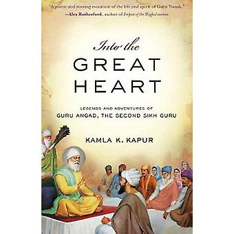 Into The Great Heart by Kamla K. Kapur - 9781683839217 Book