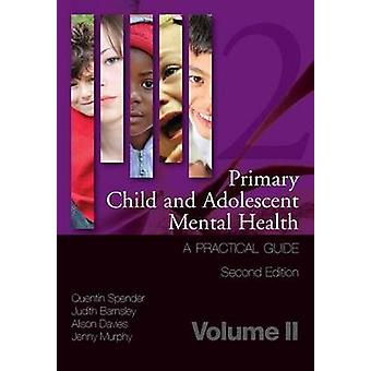 Primary Child and Adolescent Mental Health - A Practical Guide - v. 2 b