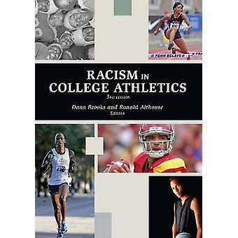 Racism in College Athletics by Dana D. Brooks - Ronald C. Althouse -