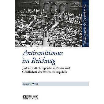 Antisemitismus Im Reichstag - Judenfeindliche Sprache in Politik Und G