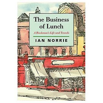 The Business of Lunch - A Bookman's Life and Travels by Ian Norrie - 9