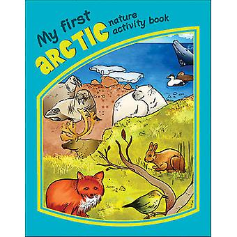 My First Arctic Nature Activity Book by James Kavanagh - 978158355586