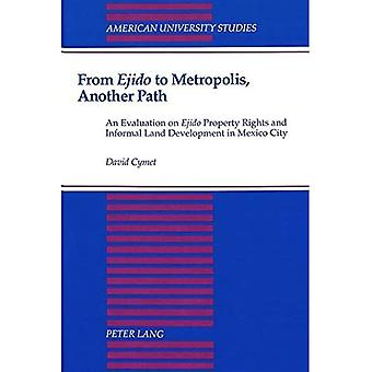 From Ejido to Metropolis, Another Path: An Evaluation on Ejido Property Rights and Informal Land Development in...